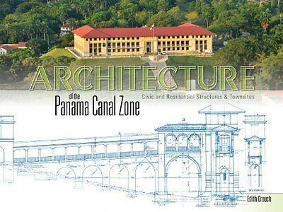 Architecture of the Panama Canal Zone Book by Crouch Edith Hardback