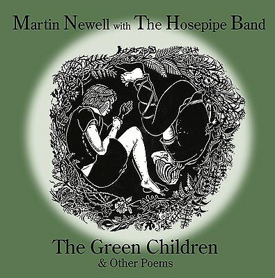 The Hosepipe Band with Martin Newell The Green Children and Other Poems - CD