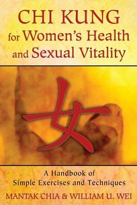 Chi Kung for Women's Health and Sexual Vitality A Handbook of S... 9781620552254