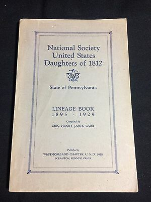 """Daughters of 1812 Pennsylvania """"Lineage Book"""" 1895~1929 VTG Genealogy History"""