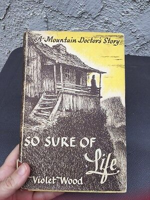 So Sure of Life Vintage Hard Cover Book Violet Wood Mountain Dr's Story w DJ '51