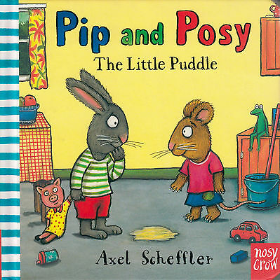 Pip and Posy The Little Puddle BRAND NEW BOOK by Axel Scheffler Board book 2015