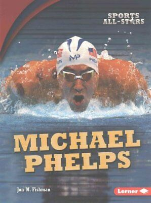 Michael Phelps by Jon M Fishman 9781512454017 (Paperback, 2017)