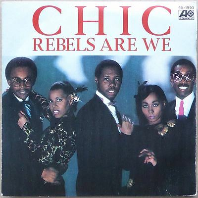 """7"""" Chic - Rebels We Are - Spanien 1980 - NM - TOP Zustand ! RAR"""