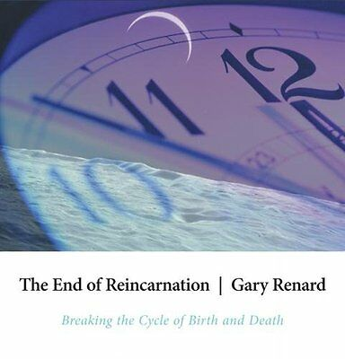 The End of Reincarnation by Gary Renard 9781591794622 (CD-Audio, 2006)