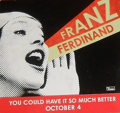 Franz Ferdinand You Could Have it So Much Better Promo Sticker FREE SHIPPING