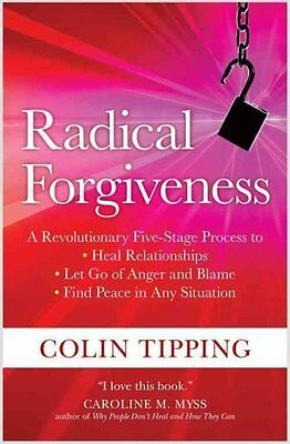 Radical Forgiveness A Revolutionary Five-Stage Process to Heal ... 9781591797647