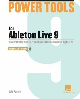 Power Tools for Ableton Live 9 Master Ableton's Music Productio... 9781458400383