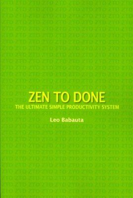 Zen to Done: The Ultimate Simple Productivity System 9781434103185