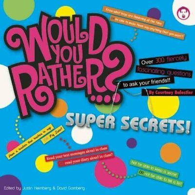 Would You Rather...? Super Secrets Over 300 Fiercely Fascinatin... 9781934734698