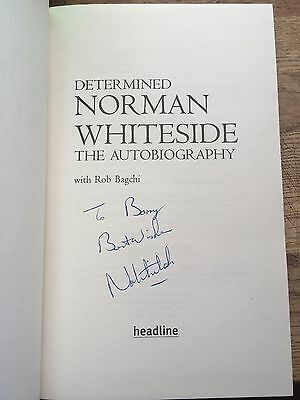 Determined, Signed By Norman Whiteside.( To Barry)