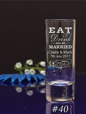 96 Personalised Engraved Wedding Guest favor Shot Gl/Eat Drink and Be Married#40