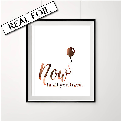 Copper Poster Print / Now is all you have / Office decor Art / Inspiring saying
