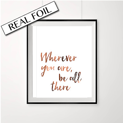 Wherever you are be all there / Copper Print / Copper Poster / Copper Homewares