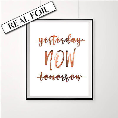 Inspirational Quote Print / Copper Poster with Real Foil / Yesterday Tomorrow