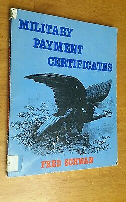 Comprehensive Catalog of Military Payment Certificates Fred Schwan 1981