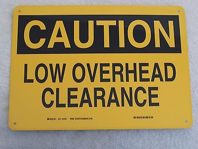 "CAUTION LOW OVERHEAD CLEARANCE - 14"" x 10"" Aluminum Sign OSHA Safety"