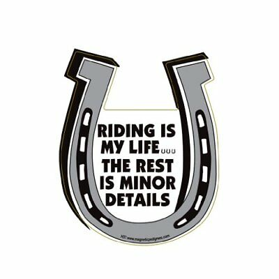 Riding is my life The rest is minor details Horseshoe Magnet