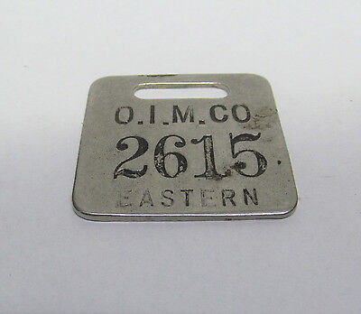 OLD O I M CO OLIVER IRON MINING COMPANY Eastern District I D CHECK TAG Badge Fob