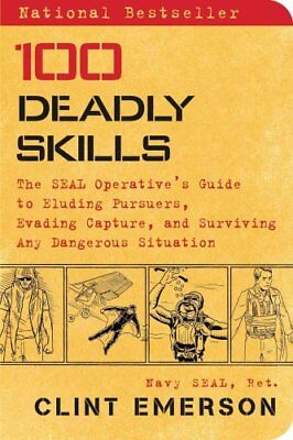 100 Deadly Skills The Seal Operative's Guide to Eluding Pursuer... 9781476796055