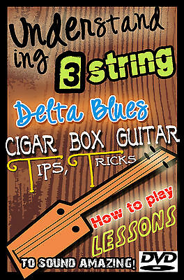 Blues Lessons How to Play Cigar Box 3 string Guitar for a  Slide or Fretted neck