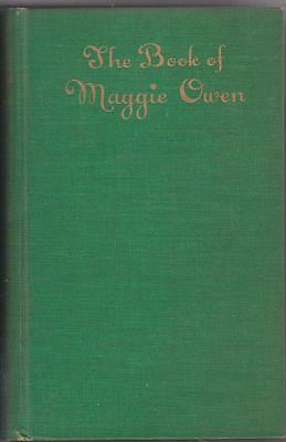 The Book of Maggie Owen -- 1st Edition -- 1941