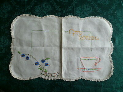 Vintage Hand Embroidered   Good Morning   Tray Cover Cream Crocheted Edge