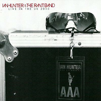 Ian Hunter - Live In The UK 2010 (With The Rant Band) [CD]
