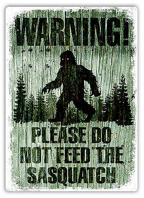 Please Do Not Feed The Sasquatch - Metal Wall Sign Plaque Art -Myth Bigfoot Wild