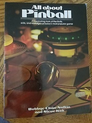 All About Pinball Soft Cover 120 Page Book By Bobbye Natkin & Steve Kirk 1977
