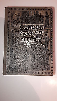 London Characters and Crooks by Henry Mayhew, selected by C. Hibbert  1996