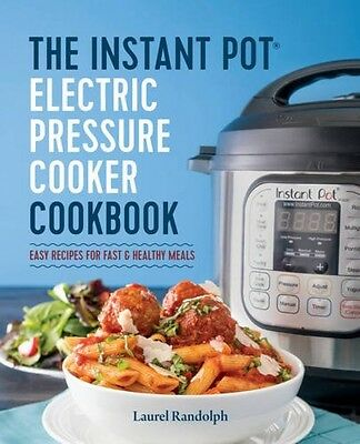The Instant Pot Electric Pressure Cooker Cookbook Easy Recipes for Fast &