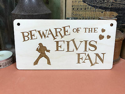 BEWARE OF THE ELVIS FAN SIGN wooden hanger plaque fab funny wood gift present