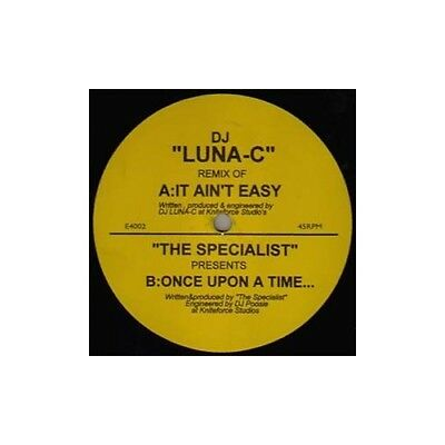 "12"": The Specialist - It Ain't Easy (DJ Luna-C Remix) / Once Upon A Time... - E4"