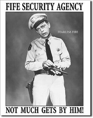 Barney Fife Security Agency Not Much Gets By Him TIN SIGN Metal Poster