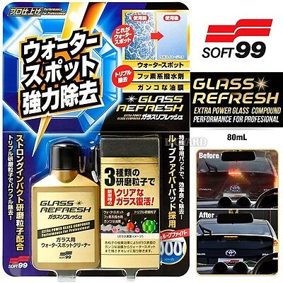 SOFT99 Glass Refresh 80ml Car Windshield Mirror Rain Water Stain Cleaner Removal