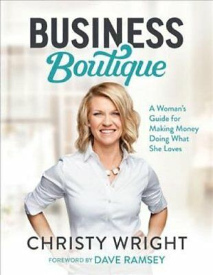 Business Boutique: A Woman's Guide for Making Money Doing What She Loves by...