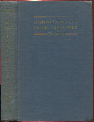 Historic American Buildings Survey: Catalog of the Measured Drawings and Photogr
