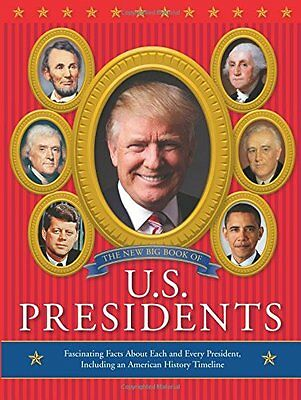 The New Big Book of U.S. Presidents 2016 Edition by Running Press
