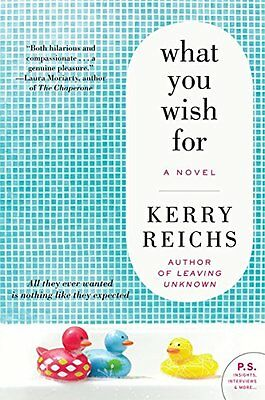 What You Wish For: A Novel by Reichs, Kerry