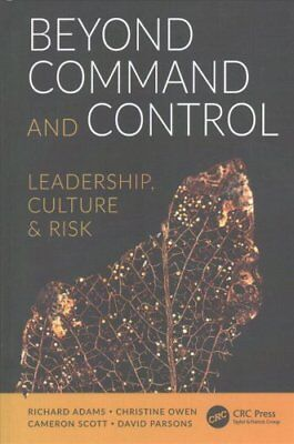 Beyond Command and Control: Leadership, Culture and Risk by Christine Owen...