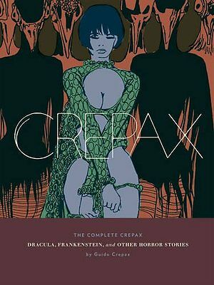 Complete Crepax: Dracula Frankenstein and Other Book by Crepax Guido Hardback