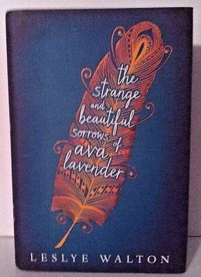 The Strange and Beautiful Sorrows of Ava Lavender - Hardcover – by Leslye Walton