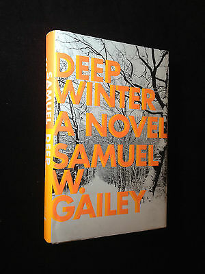 Deep Winter by Samuel W Gailey SIGNED 2X 1st/1st 2014 Hardcover DJ
