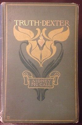 Truth Dexter By Sidney McCall 1st Edition 1901 HC