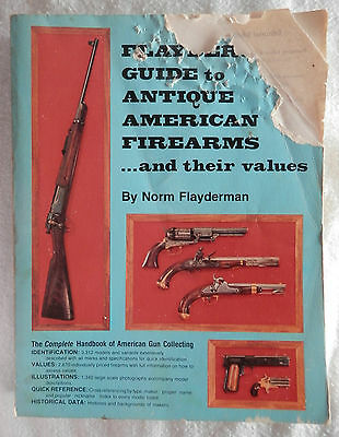 FLAYDERMAN'S GUIDE TO ANTIQUE AMERICAN FIREARMS and their values, 1977 Edition