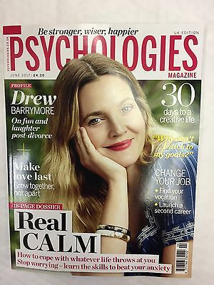 PSYCHOLOGIES Magazine Issue 141 JUNE 2017 DREW BARRYMORE Real Calm CREATIVE LIFE