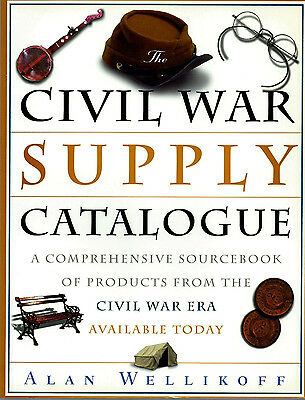 CIVIL WAR SUPPLY CATALOGUE: PRODUCTS STILL AVAILABLE TODAY, 1996 Soft Cover