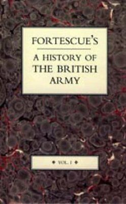 Fortescue's History of the British Army Book by Fortescue J. W. Hardback
