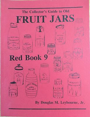 The Collector's Guide To Old Fruit Jars Red Book 9 By Leybourne Jr.